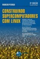 CONSTRUINDO SUPERCOMPUTADORES COM LINUX