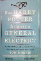 E SE HARRY POTTER DIRIGISSE A GENERAL ELETRIC?