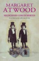 NEGOCIANDO COM OS MORTOS - A ESCRITORA ESCREVE SOB