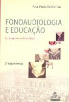 FONOAUDIOLOGIA E EDUCACAO - UM ENCONTRO HISTORICO