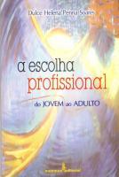 ESCOLHA PROFISSIONAL, A - DO JOVEM AO ADULTO