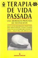 TERAPIA DE VIDA PASSADA - UMA ABORDAGEM PROFUNDA D