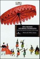 REIS NEGROS NO BRASIL ESCRAVISTA - HISTORIA DA FES