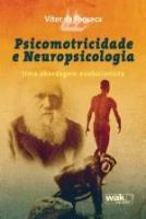 PSICOMOTRICIDADE E NEUROPSICOLOGIA - UMA ABORDAGEM