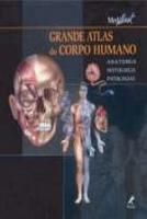 GRANDE ATLAS DO CORPO HUMANO - ANATOMIA, HISTOLOGI