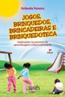 JOGOS, BRINQUEDOS, BRINCADEIRAS E BRINQUEDOTECA