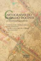 CARTOGRAFIAS DO TRABALHO DOCENTE - PROFESSOR (A) -