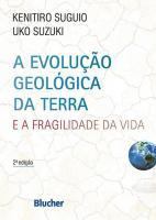 EVOLUCAO GEOLOGICA DA TERRA E A FRAGILIDADE DA VID