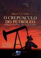 CREPUSCULO DO PETROLEO, O - ACABOU-SE A GASOLINA,