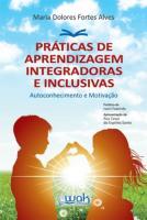 PRATICAS DE APRENDIZAGEM INTEGRADORAS E INCLUSIVAS