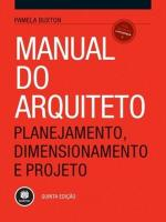 MANUAL DO ARQUITETO - PLANEJAMENTO, DIMENSIONAMENT