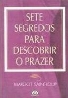 SETE SEGREDOS PARA DESCOBRIR O PRAZER
