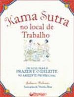 KAMA SUTRA NO LOCAL DE TRABALHO - UM GUIA PARA O P