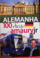 ALEMANHA - 100 DICAS DE AMAURY JR