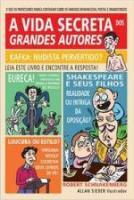 VIDA SECRETA DOS GRANDES AUTORES, A