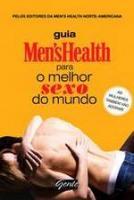 GUIA MEN'S HEALTH PARA O MELHOR SEXO DO MUNDO