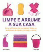 LIMPE E ARRUME A SUA CASA