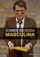 ICONES DA MODA MASCULINA