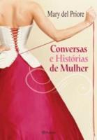 HISTORIAS E CONVERSAS DE MULHER