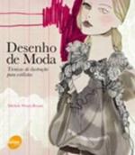 DESENHO DE MODA - TECNICAS DE ILUSTRACAO PARA ESTI