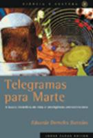 TELEGRAMAS PARA MARTE - A BUSCA CIENTIFICA DE VIDA