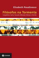 FILOSOFOS NA TORMENTA - CANGUILHEM, SARTRE, FOUCAU