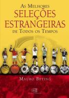 MELHORES SELECOES ESTRANGEIRAS DE TODOS OS TEMPOS,