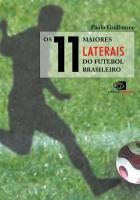 11 MAIORES LATERAIS DO FUTEBOL BRASILEIRO, OS