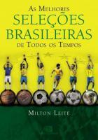 MELHORES SELECOES BRASILEIRAS DE TODOS OS TEMPOS