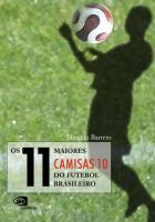 11 MAIORES CAMISAS 10 DO FUTEBOL BRASILEIRO, OS