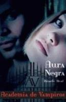 ACADEMIA DE VAMPIROS - V. 02 - AURA NEGRA