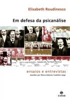 EM DEFESA DA PSICANALISE - ENSAIOS E ENTREVISTAS
