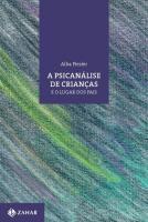 PSICANALISE DE CRIANCAS E O LUGAR DOS PAIS, A