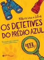 DETETIVES DO PREDIO AZUL, OS - PRIMEIROS CASOS
