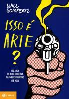 ISSO E ARTE? - 150 ANOS DE ARTE MODERNA DO IMPRESS