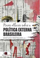 NOVOS OLHARES SOBRE A POLITICA EXTERNA BRASILEIRA