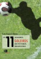 11 MAIORES GOLEIROS DO FUTEBOL BRASILEIRO, OS