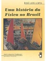 UMA HISTORIA DA FISICA NO BRASIL