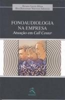 FONOAUDIOLOGIA NA EMPRESA - ATUACAO EM CALL CENTER