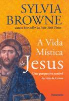 VIDA MISTICA DE JESUS, A