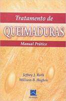 TRATAMENTO DE QUEIMADURAS - MANUAL PRATICO