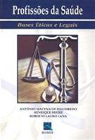 PROFISSOES DA SAUDE - BASES ETICAS E LEGAIS