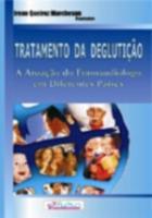 TRATAMENTO DA DEGLUTICAO - A ATUACAO DA FONOAUDIOL