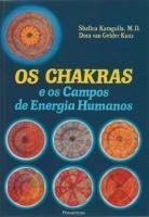 CHAKRAS E OS CAMPOS DE ENERGIA HUMANOS, OS