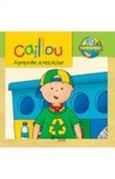 CAILLOU - APRENDE A RECICLAR