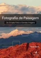 FOTOGRAFIA DE PAISAGEM - DE SIMPLES FOTOS A GRANDE