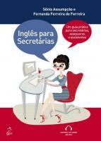 INGLES PARA SECRETARIAS - UM GUIA PRATICO PARA SEC