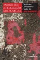 RESIGNACAO DOS HUMILDES, A - A ESTETICA E COMBATE