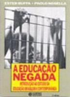 EDUCACAO NEGADA, A
