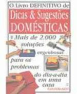 LIVRO DEFINITIVO DE DICAS & SUGESTOES DOMESTICAS,